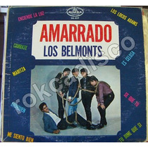 Ndd. Rock Mexicano, Los Belmonts, Amarrado, Lp 12´,