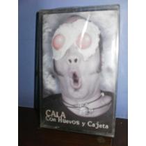 Cala - Con Huevos Y Cajeta Cassette Nacional Nuevo Y Sellado