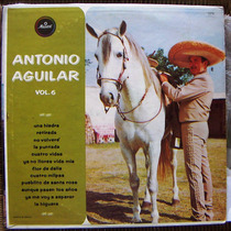 Bolero, Antonio Aguilar, Volúmen 6, Lp 12´, Idd.
