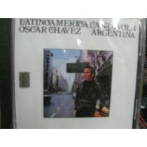 Oscar Chavez Latinoamerica Canta Vol. 4 Argentina Cd Sellado