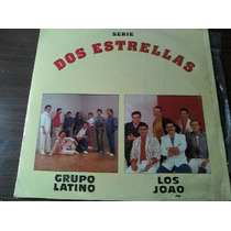 Disco Acetato De Dos Estrellas Grupo Latino Y Los Joao