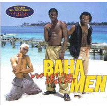 Baha Men Who Let The Dogs Out Cd 1a Ed 2000 Con Booklet Idd