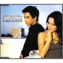 Sandy E Junior El Amor No Fallara Cd Single Mexicano C/3 Ver