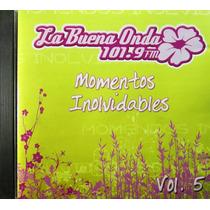 La Buena Onda 101.9 Fm Momentos Inolvidables Vol. 5 - Varios