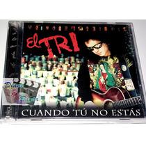 Cd El Tri: Cuando Tu No Estas, Alex Lora, Rock Nacional! Mn4