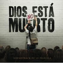 Dios No Esta Muerto ( El Soundtrack De La Película )