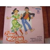 Lp El Chavo Vaselina De Tepito, Envio Gratis