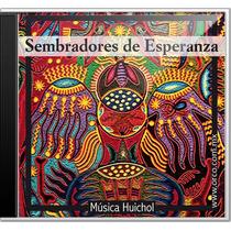 Sembradores De Esperanza, Música Ceremonial Huichol