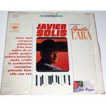 Lp / Acetato Javier Solís Interpreta A Agustín Lara!! Mn4