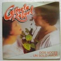 Carmela Y Rafael / Dos Voces Un Solo Amor 1 Disco Lp Vinilo