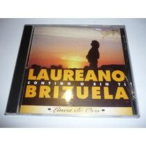 Laureano Brizuela Contigo O Sin Ti Cd 1995 Nuevo Sellado