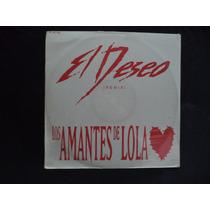 Los Amantes De Lola El Deseo Single 33 Sellado Nuevo Promo