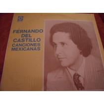 Lp Fernando Del Castillo Canciones Mexicanas, Envio Gratis