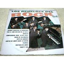 Disco Lp Los Rebeldes Del Rock - Rock Nacional De Los 70