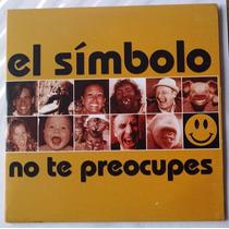 El Simbolo No Te Preocupes Cd Promo Raro Cardsleeve 5 Tracks