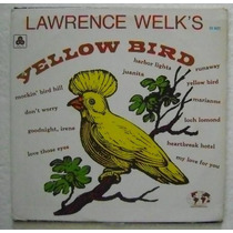 Lawrence Welk / Yellow Bird 1 Disco Lp Vinilo