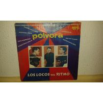 Disco Acetato De Los Locos Del Ritmo, Polvora