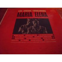 Lp Los Indios Tabajaras, Maria Elena, Envio Gratis