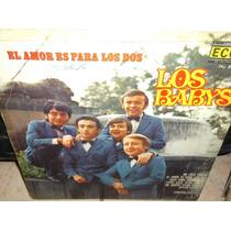 Babys El Amor Es Para Los Dos Lp Vinilo Acetato