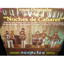 Conjunto Acapulco Tropical Noches De Cabaret Lp Vinilo