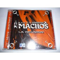 Banda Machos La Reunion Cd 2001 Rarisimo! Envío Gratis!