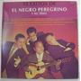 El Negro Peregrino Y Su Trio / 15 Exitos 1 Disco Lp Vinilo
