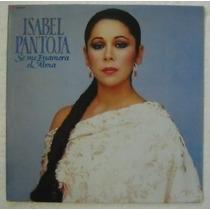 Isabel Pantoja / Se Me Enamora El Alma 1 Disco Lp Vinilo