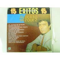 Alberto Vazquez Lp 15 Exitos Rancheros