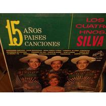 Los Cuatro Hermanos Silva 15 Años Paises Canciones Lp Vinil