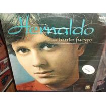 Hernaldo Zuñiga A Tanto Fuego Lp Vinil