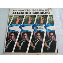Altamiro Carrilho La Flauta Mágica/ Lp Vinil Acetato