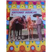 Antonio Aguilar Lp Puros Corridos 1974