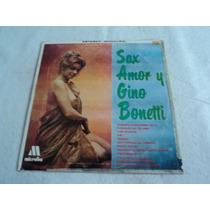 Gino Bonetti Sax Y Amor / Envío Gratis/ Disco Lp Vinil