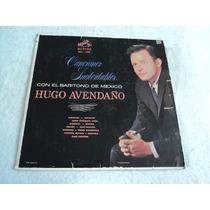 Hugo Avendaño Canciones Inolvidables/ Lp Acetato Vinil