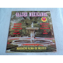 Mariachi Alma De México Valses Mexicanos/ Lp Vinil Acetato