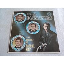 Los Tres Diamantes Canciones De Gabriel Ruiz/ Lp Vinil