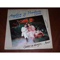 Angelica Maria Cantar Es Siempre Amor Lp Acetato Promo