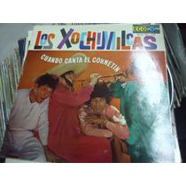 Los Xochimilcas Cuando Canta El Cornetin L.p De 33rpm.