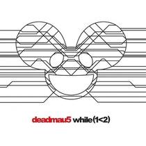 Deadmau5 / While (1<2 ) / Disco Con 2 Cd´s