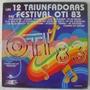 Festival Oti 83 / Las 12 Triunfadoras 1 Disco Lp Vinilo