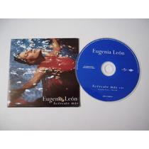 Eugenia León Cd Single Acércate Más - Universal 2000