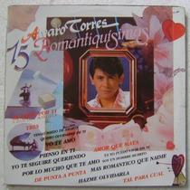 Alvaro Torres / 15 Romantiquisimas 1 Disco Lp Vinilo