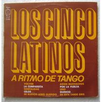 Los Cinco Latinos / A Ritmo De Tango 1 Disco Lp Vinilo