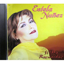Estela Nuñez - Si Me Recuerdas