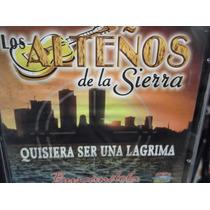 Los Alteños De La Sierra Quisiera Ser Una Lagrima Cd