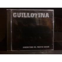 Cd Guillotina Mientras El Resto Sigue Nuevo