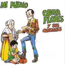 Cd Primer Edición De Chava Flores Y Sus Canciones: Mi Pueblo