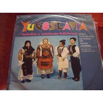 Lp Melodias Y Canciones Folkloricas Yugoslavia, Envio Gratis