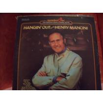 Lp Henry Mancini, Hangin Out, Importado, Envio Gratis