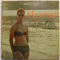 Sergio Perez Y Su Organo / Michelle 1 Disco Lp Vinilo